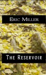 The Reservoir - Eric Miller