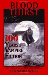 Blood Thirst: 100 Years of Vampire Fiction - Leonard Wolf