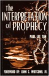 The Interpretation of Prophecy - Paul Lee Tan, John C. Whitcomb