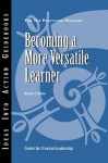 Becoming a More Versatile Learner (J-B CCL (Center for Creative Leadership)) - Maxine A. Dalton
