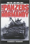 The Panzers And The Battle Of Normandy: 5 June To 20 July 1944 - Georges Bernage