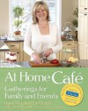 At Home Café:: Gatherings for Family and Friends - Helen Puckett DeFrance, Carol Puckett, Art Smith