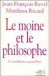 Le Moine Et Le Philosophe: Le Bouddhisme Aujourd'hui - Jean-François Revel
