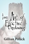 The Art of Effective Dreaming - Gillian Polack