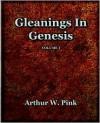 Gleanings in Genesis Volume 1 (1922) - Arthur W. Pink