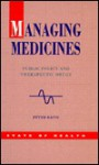 Managing Medicines: Public Policy and Therapeutic Drugs - Peter Davis