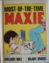 Most-of-the-time Maxie: A story - Adelaide Holl
