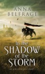 In the Shadow of the Storm: The King's Greatest Enemy #1 - Anna Belfrage
