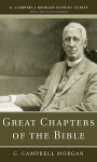 Great Chapters of the Bible - G. Campbell Morgan, Richard L. Morgan