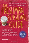 The Freshman Survival Guide: Soulful Advice for Studying, Socializing, and Everything In Between - Nora Bradbury-Haehl, Bill McGarvey