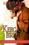 Keegan's Bride (Mail Order Brides of Texas Book 2) - Kathleen Ball