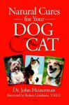 Natural Cures for Your Dog & Cat - John Heinerman