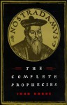 Nostradamus: The Complete Prophecies - John Hogue