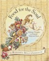 Food for the Soul: Delicious Thoughts to Nourish Mind and Heart - Barbara Milo Ohrbach