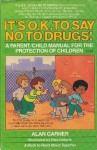 It's O.K. to Say No to Drugs - Alan Garner, Rick Detorie