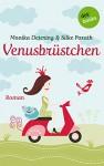 Venusbrüstchen: Roman - Monika Detering, Silke Porath