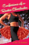 Confessions of a Rookie Cheerleader: A Novel - Erika J. Kendrick