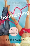 Boomerang (Part Three: Chapters 39 - The End): A Boomerang Novel - Noelle August