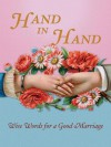 Hand in Hand: Wise Words For A Good Marriage - Welleran Poltarnees