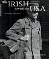 The Irish Towards the USA: The Irish Who Made America - Kevin Kenny