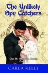 Unlikely Spy Catchers (St. Brendan Book 2) - Carla Kelly