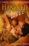 Handled With Love (The Sanders Spanking Center) - Nattie Jones