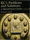 KC's Problems and Solutions for Microelectronic Circuits, Fourth Edition - Adel S. Sedra, K. C. Smith