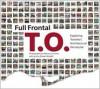 Full Frontal T.O.: Exploring Toronto's Architectural Vernacular - Shawn Micallef, Patrick Cummins