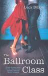 The Ballroom Class - Lucy Dillon