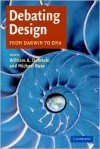 Debating Design: From Darwin to DNA - William A. Dembski
