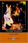 The Lesser Bourgeoisie - Honoré de Balzac