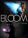 Bloom - A.P. Kensey