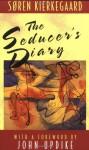 The Seducer's Diary - Søren Kierkegaard, Howard V. Hong, Edna H. Hong, John Updike
