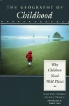 The Geography of Childhood: Why Children Need Wild Places - Gary Paul Nabhan, Stephen Trimble
