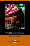 The Blithedale Romance - Nathaniel Hawthorne, William E. Cain