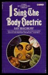I Sing the Body Electric! (Corgi SF Collector's Library) - Ray Bradbury