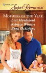 Mothers of the Year: Mommy for Rent/Along Came a Daughter/Baby Steps - Lori Handeland, Rebecca Winters, Anna DeStefano