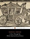 A Tour Through the Whole Island of Great Britain : Abridged Edition - Daniel Defoe, Pat Rodgers