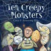 Ten Creepy Monsters - Carey Armstrong-Ellis
