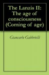 The Lanzis II: The age of consciousness (Coming of age) - Giancarlo Gabbrielli