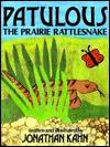 Patulous, the Prairie Rattlesnake - Jonathan Kahn, Nancy R. Thatch, David Melton