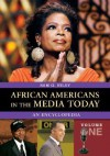 African Americans in the Media Today [2 Volumes]: An Encyclopedia - Sam G. Riley