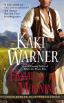 Home by Morning (The Heroes of Heartbreak Creek) - Kaki Warner