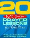 20 More Prayer Lessons For Children - Phyllis Vos Wezeman, Jude Dennis Fournier
