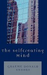 The Selfcreating Mind - Graeme Donald Snooks