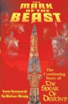 The Mark of the Beast: The Continuing Story of The Spear of Destiny - Tim Wallace-Murphy, Trevor Ravenscroft