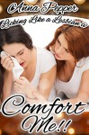 EROTICA: LICKING LIKE A LESBIAN IV - COMFORT ME (Illustrated w/ Bonus Photo Gallery) First Time Bisexual Bicurious Lesbian Romance Sex Fiction Short Story - FF - by A New Life Books - Anna Pepper