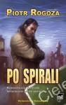 Po spirali - Piotr Rogoża