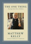 The One Thing - Matthew Kelly