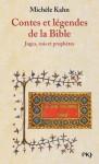 Contes et légendes de la Bible : Juges, rois et prophètes - Michèle Kahn